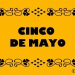 Why is Cinco de Mayo Celebrated in U.S & Mexico?