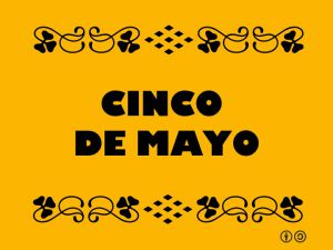 History Of Cinco de Mayo